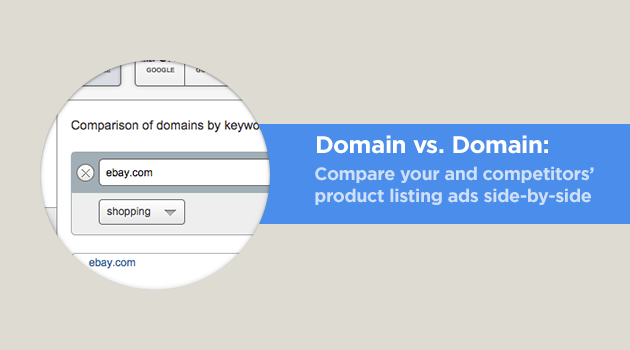 SEMrush: Domain vs. Domain: Compare your and your competitors' product listing ads side-by-side image 1