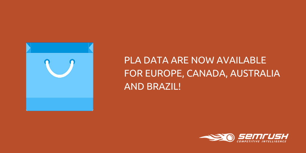 SEMrush: PLA Data are now available for Europe, Canada, Australia and Brazil! image 1
