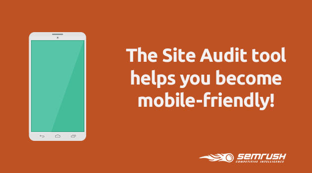 SEMrush: The Site Audit tool helps you become mobile-friendly! image 1