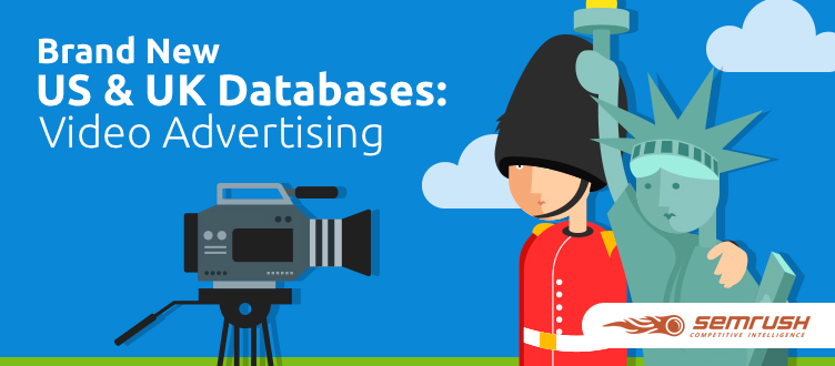 SEMrush: Brand New US & UK Databases: Video Advertising imagem 1