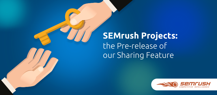 SEMrush: SEMrush Projects: the Pre-release of our Sharing Feature  immagine 1