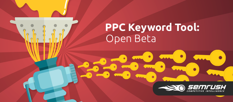SEMrush: Here Comes the Boom: SEMrush's Very Own PPC Keyword Tool image 1