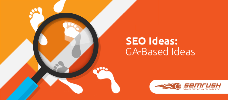 SEMrush: SEO Ideas: GA Data To Track Users Behavior image 1