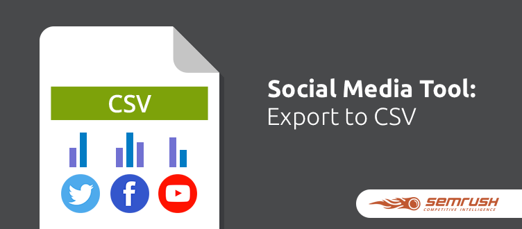 SEMrush: Social Media Tool: Export To CSV image 1