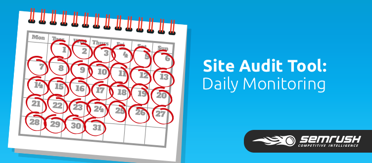 SEMrush: Site Audit Tool: Daily Monitoring image 1
