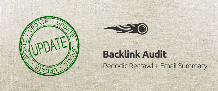 SEMrush: Backlink Audit: Recrawl periodico + Sintesi e-mail immagine 1