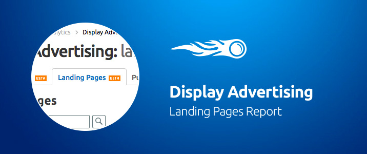 SEMrush: Display Advertising: Detailed Data on Your Landings image 1