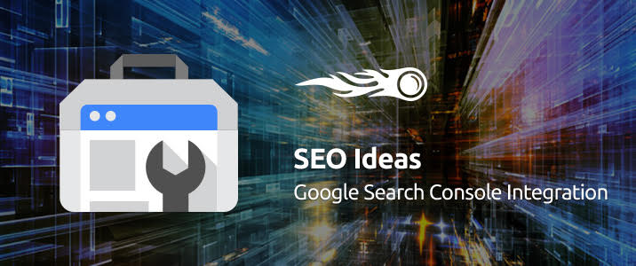 SEMrush: SEO Ideas: Google Search Console Integration imagem 1