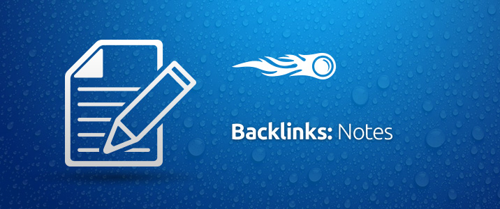 SEMrush: Backlinks: Notes image 1
