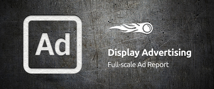 SEMrush: Display Advertising: Full-scale Ad Report bild 1