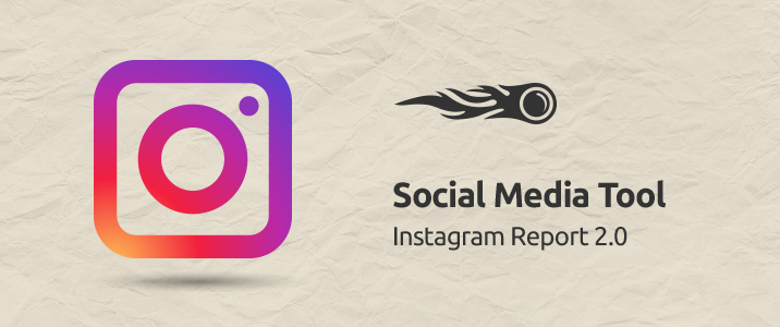 Social Media Tool Instagram Report 2.0