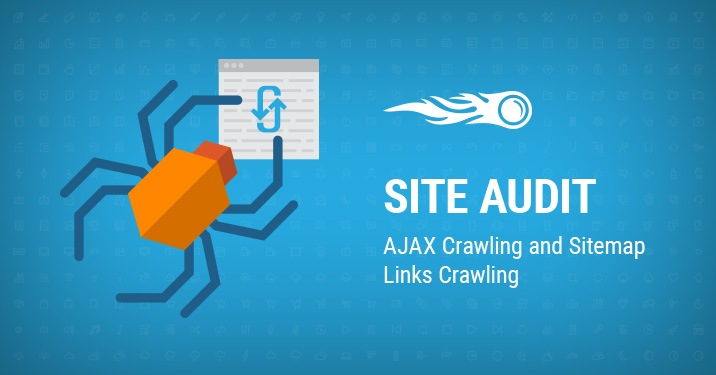 Site Audit AJAX crawling and Sitemap links crawling banner